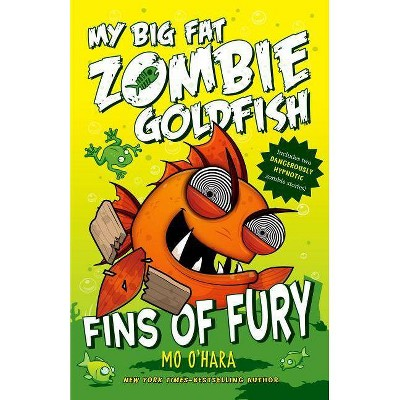 Fins of Fury ( My Big Fat Zombie Goldfish) (Hardcover) by Mo O'Hara