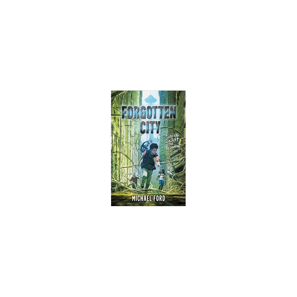 Forgotten City - (Forgotten City) by Michael Ford (Hardcover)