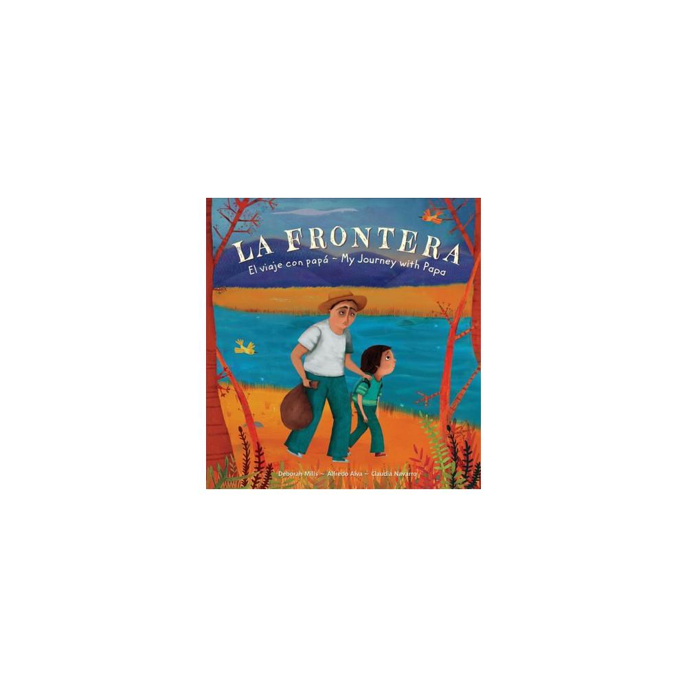 La Frontera / the Border : El viaje con papa / My Journey With Papa - Bilingual (Paperback)