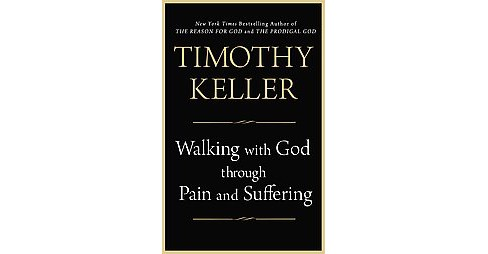 Walking With God Through Pain and Suffering (Reprint) (Paperback) (Timothy Keller) - image 1 of 1