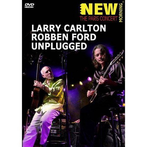 Larry Carlton & Robben Ford: Unplugged (DVD) - image 1 of 1