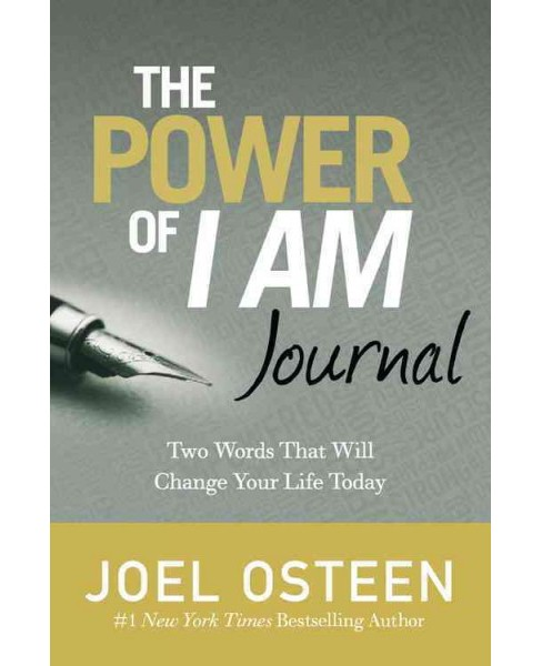 Power of I Am Journal : Two Words That Will Change Your Life Today (Hardcover) (Joel Osteen) - image 1 of 1