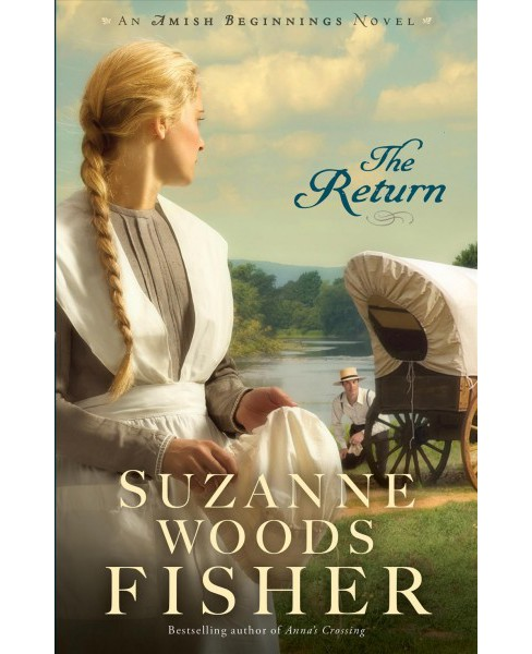 Return -  (Amish Beginnings) by Suzanne Woods Fisher (Paperback) - image 1 of 1