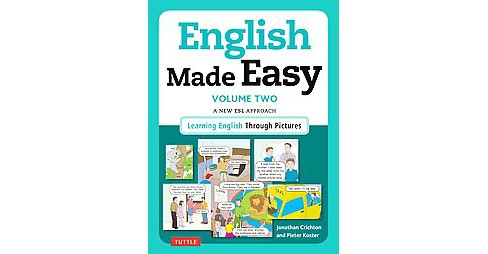 English Made Easy : A New ESL Approach: Learning English Through Pictures: British Edition (Vol 2) - image 1 of 1
