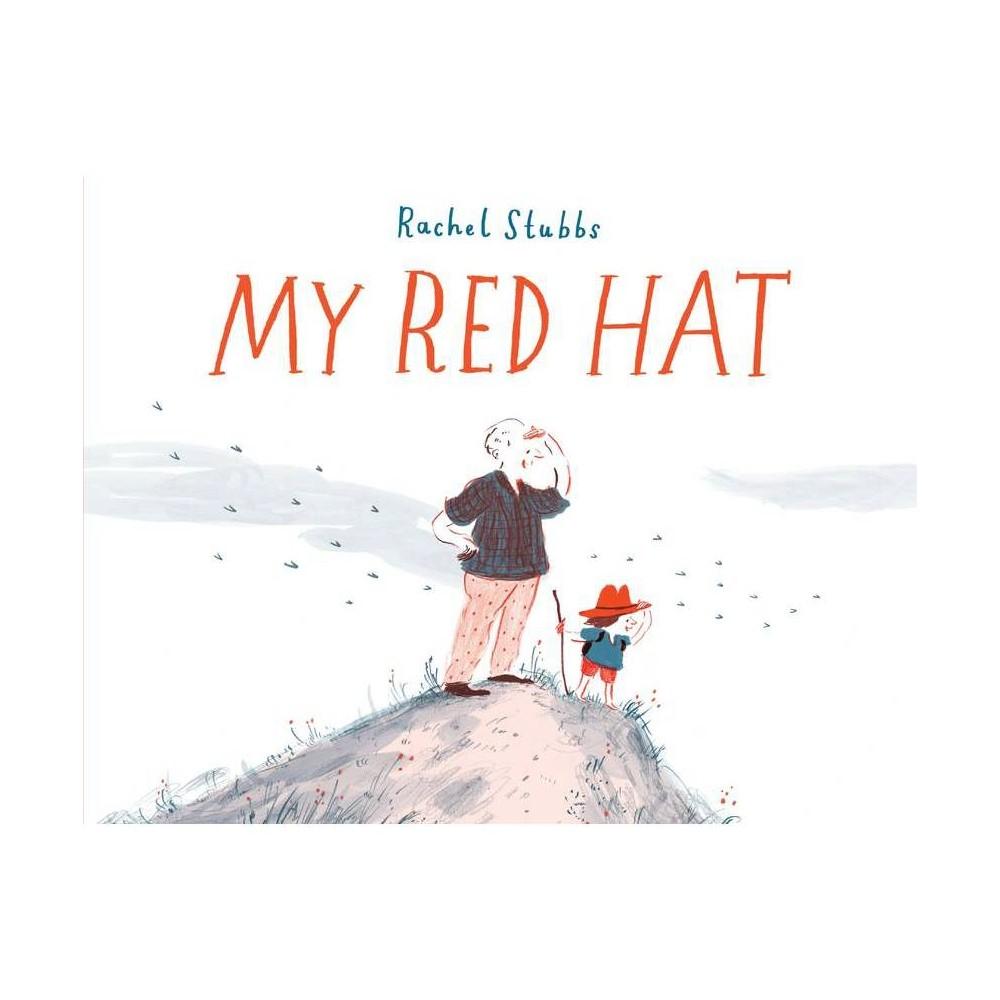 My Red Hat By Rachel Stubbs Hardcover