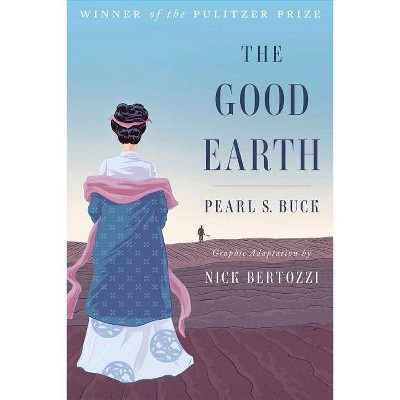 The Good Earth (Graphic Adaptation) - by  Pearl S Buck (Paperback)