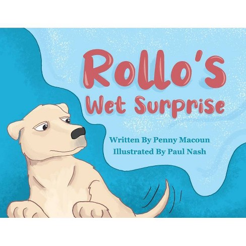 Rollo's Wet Surprise - by  Penny Macoun (Paperback) - image 1 of 1