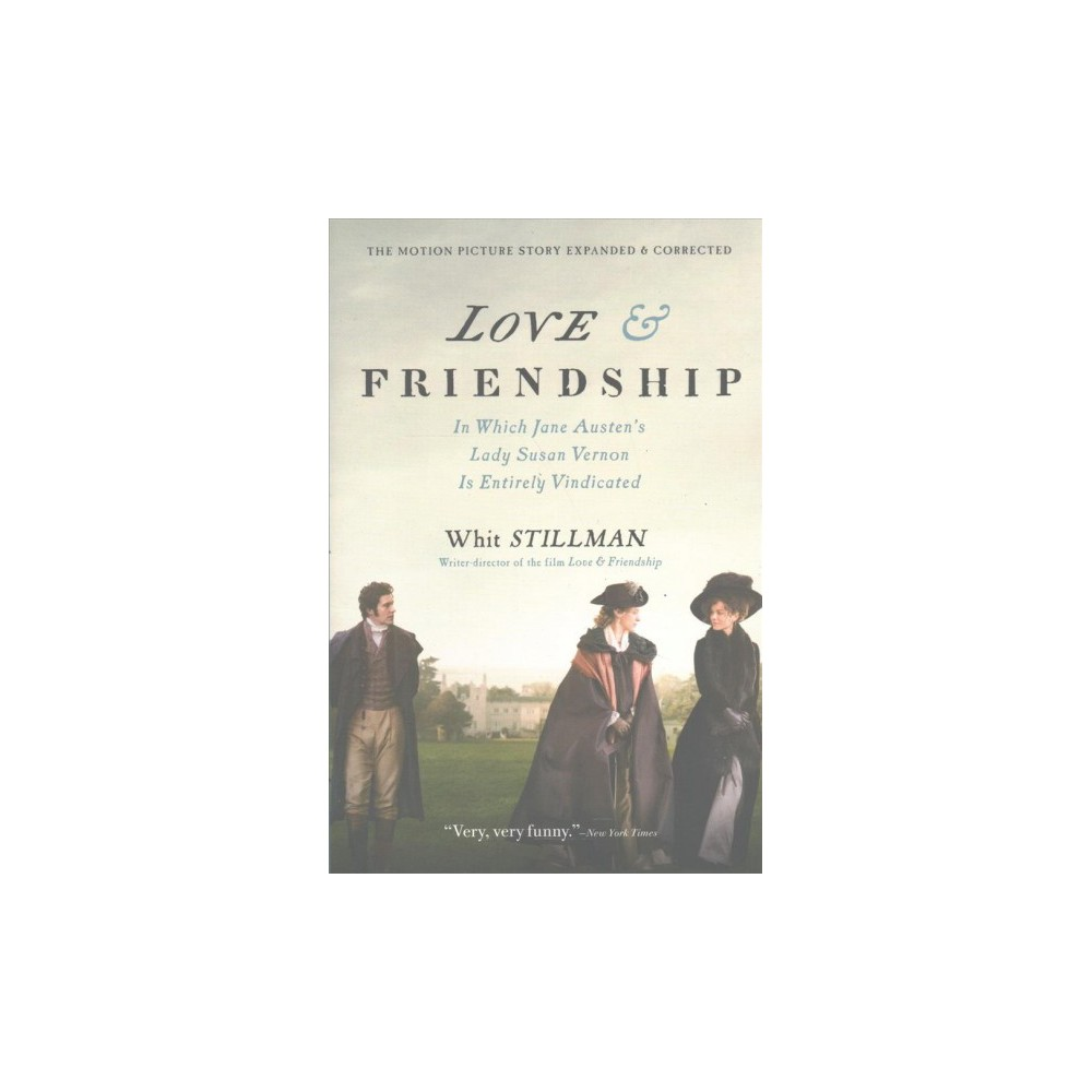 Love & Friendship : In Which Jane Austen's Lady Susan Vernon Is Entirely Vindicated - Reprint