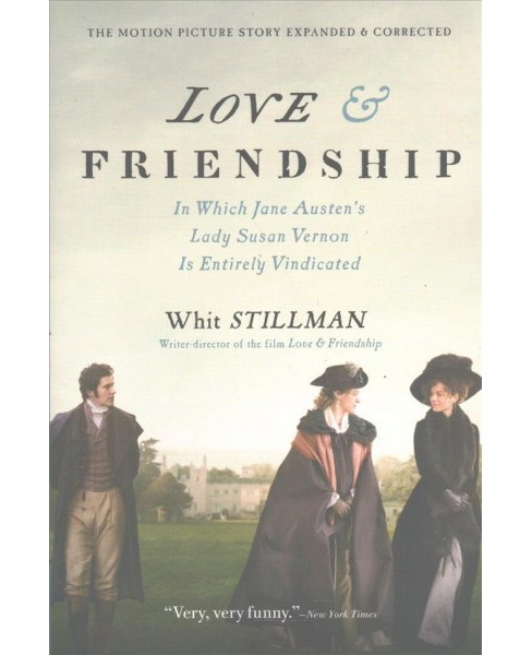 Love & Friendship : In Which Jane Austen's Lady Susan Vernon Is Entirely Vindicated - Reprint - image 1 of 1