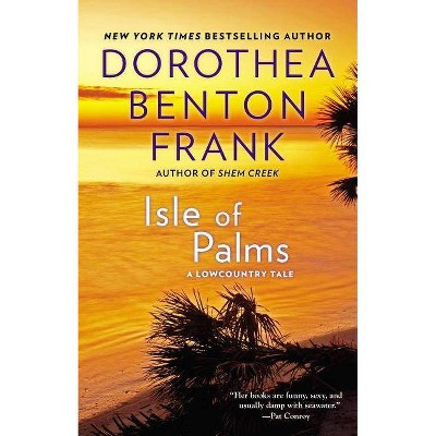 Isle of Palms - (Lowcountry Tales) by  Dorothea Benton Frank (Paperback)