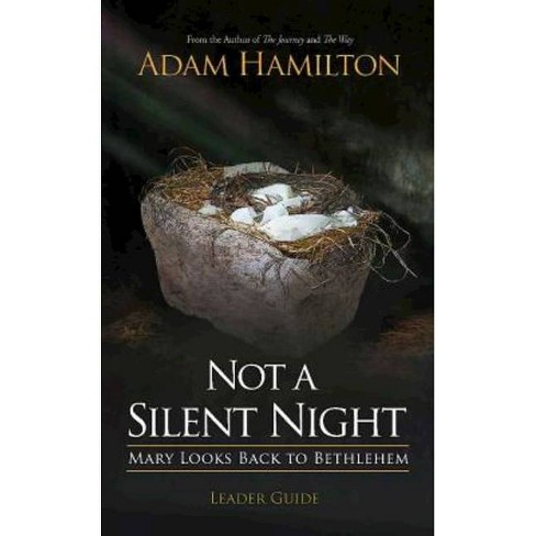 Not a Silent Night Leader Guide - (Not a Silent Night Advent) by  Adam Hamilton (Paperback) - image 1 of 1