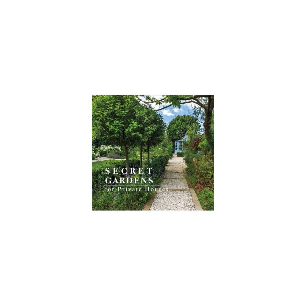 Secret Gardens for Private Houses - by Luis Paulo Faria Ribeiro (Hardcover)