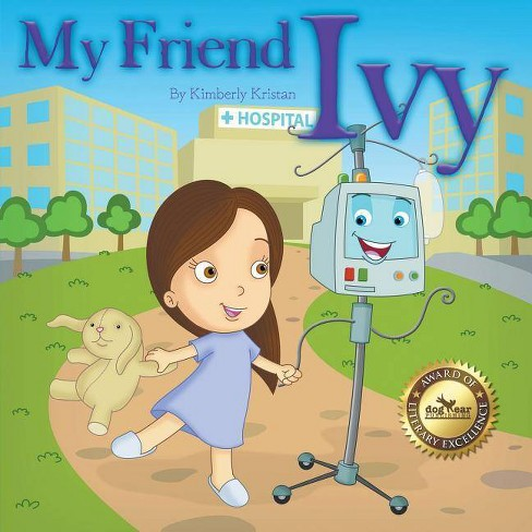 My Friend Ivy - by  Kimberly Kristan (Paperback) - image 1 of 1