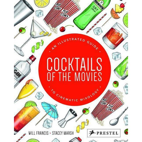 Cocktails of the Movies - by  Will Francis & Stacey Marsh (Hardcover) - image 1 of 1
