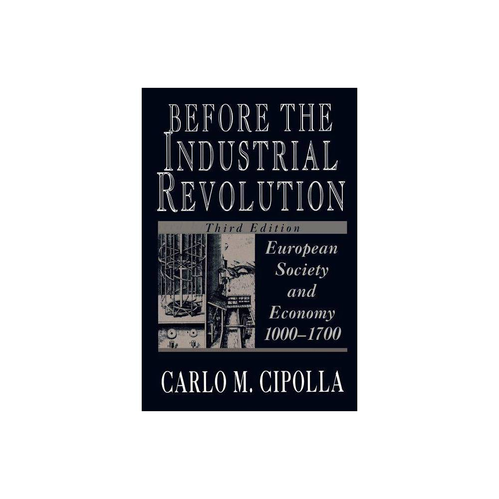 Before The Industrial Revolution 3rd Edition By Carlo M Cipolla Paperback