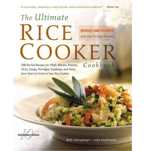 Ultimate Rice Cooker Cookbook : 250 No-Fail Recipes for Pilafs, Risottos, Polenta, Chilis, Soups, - image 1 of 1