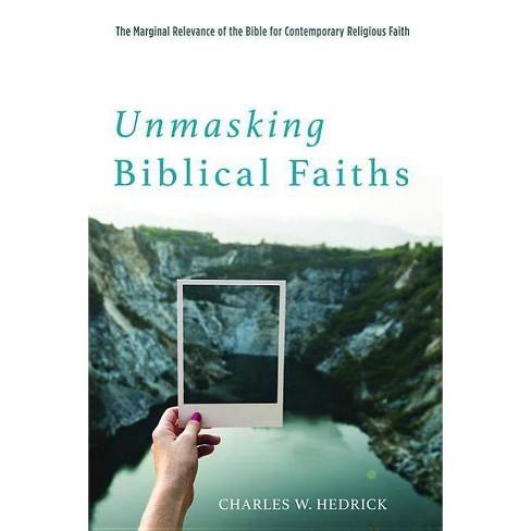 Unmasking Biblical Faiths - by  Charles W Hedrick (Paperback) - image 1 of 1