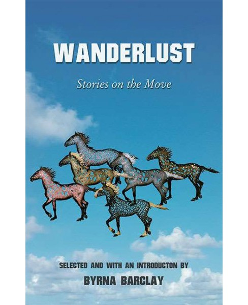 Wanderlust : Stories on the Move (Paperback) - image 1 of 1