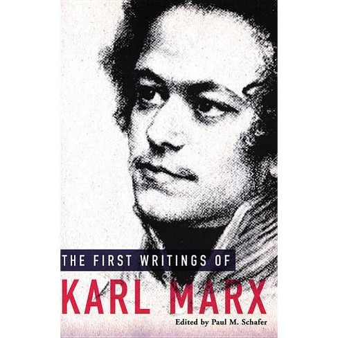 The First Writings of Karl Marx - (Paperback) - image 1 of 1