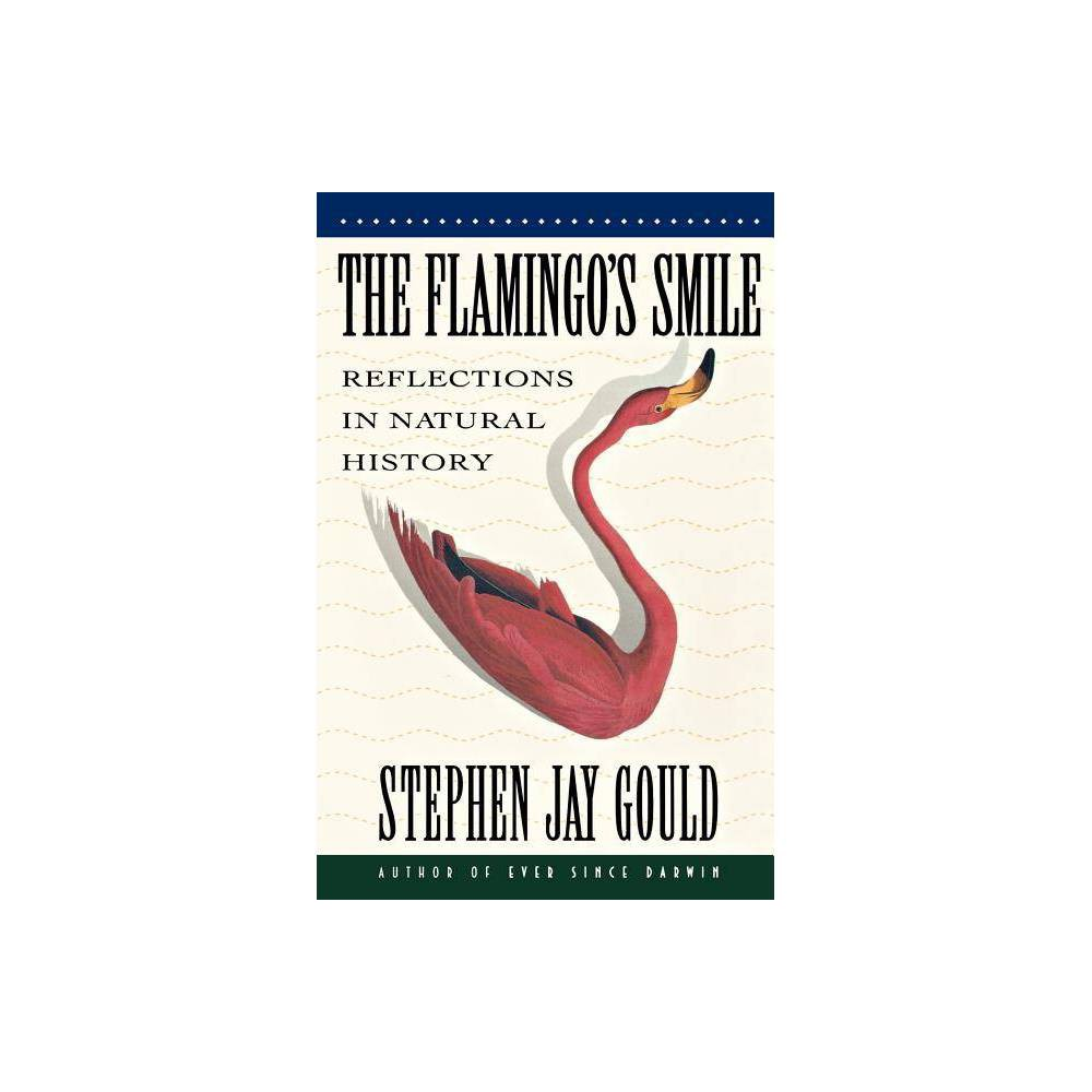 The Flamingo S Smile By Stephen Jay Gould Paperback