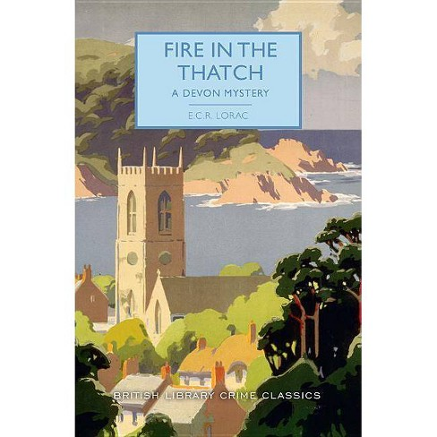 Fire in the Thatch - (British Library Crime Classics) by  E C R Lorac (Paperback) - image 1 of 1