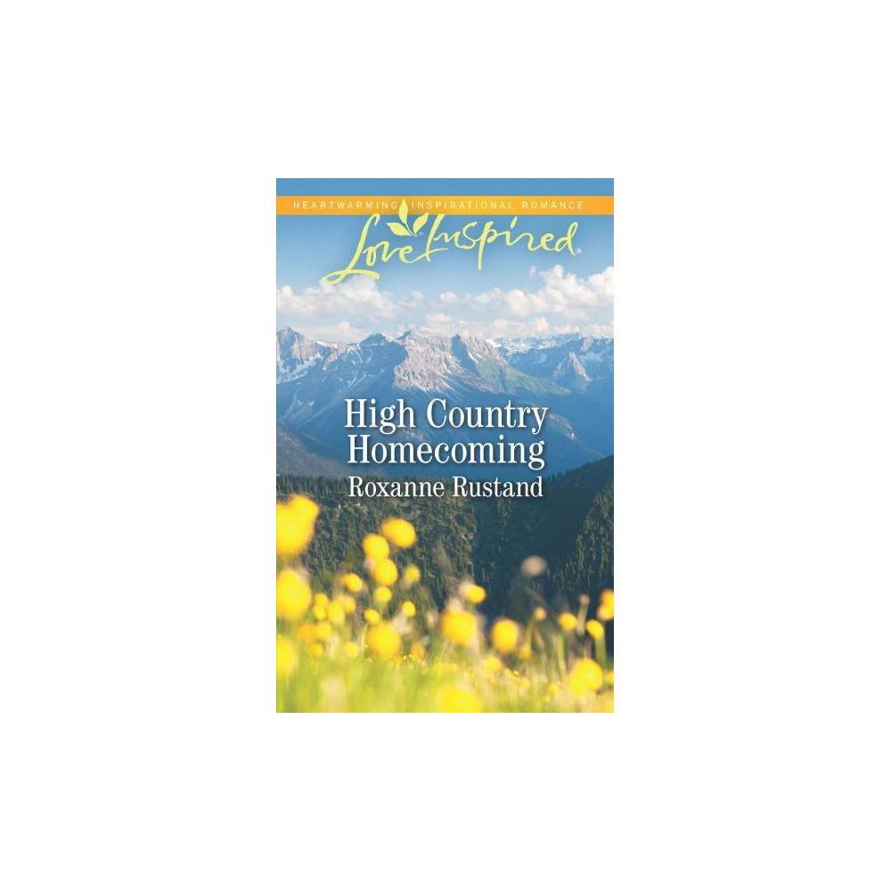 High Country Homecoming - Original (Love Inspired) by Roxanne Rustand (Paperback)