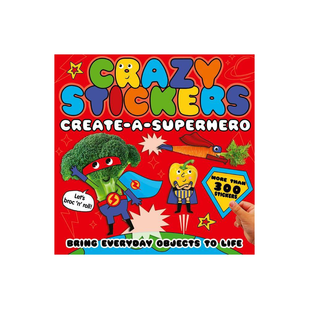 Create A Superhero Crazy Stickers By Danielle Mclean Hardcover
