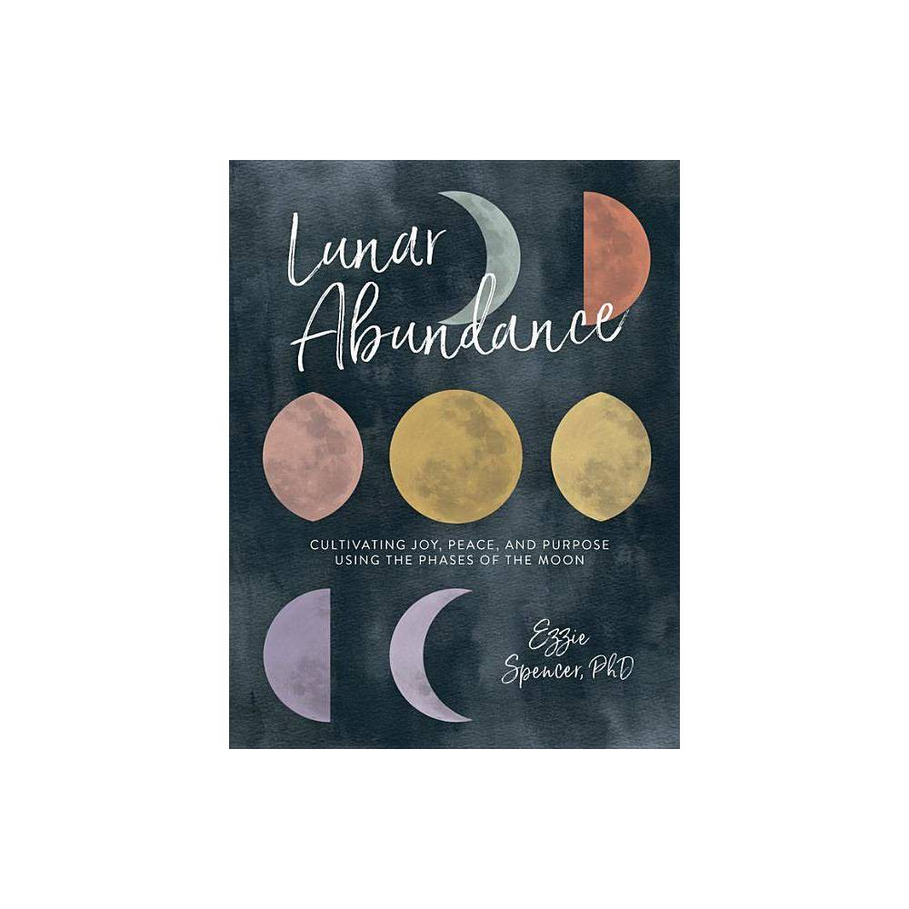Lunar Abundance By Ezzie Spencer Paperback