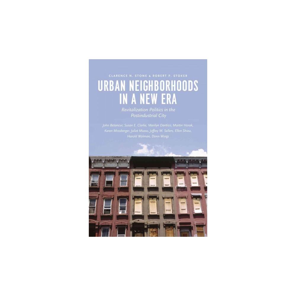 Urban Neighborhoods in a New Era : Revitalization Politics in the Postindustrial City (Paperback)