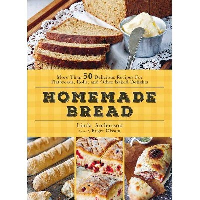 Homemade Bread - by Linda Andersson (Hardcover)
