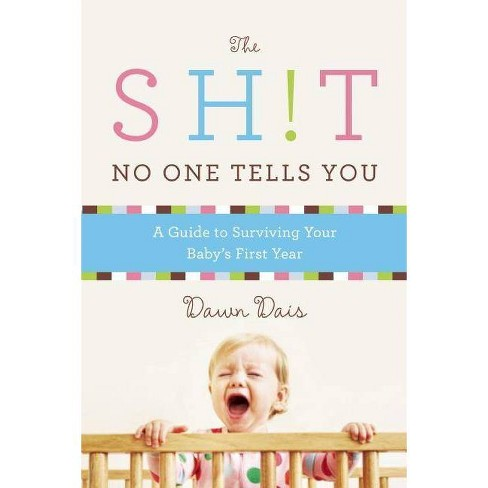 The Sh!t No One Tells You - by  Dawn Dais (Paperback) - image 1 of 1