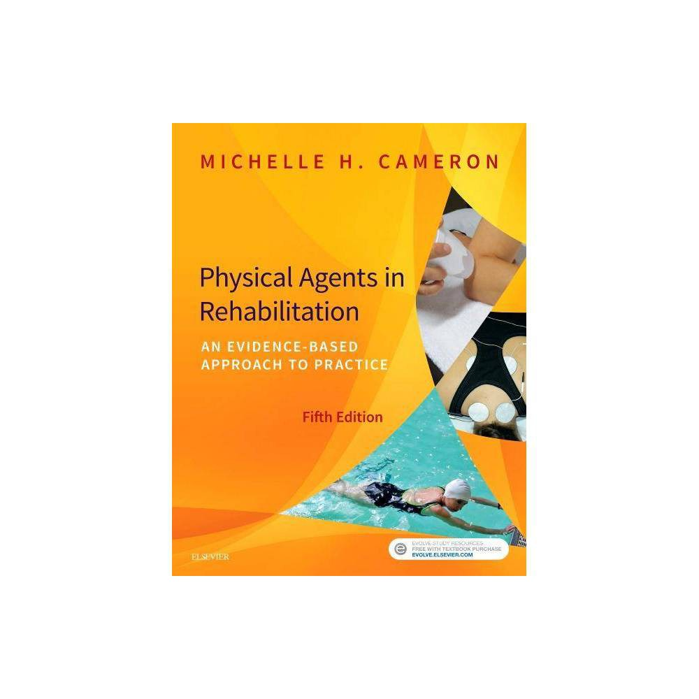 Physical Agents In Rehabilitation 5th Edition By Michelle H Cameron Paperback