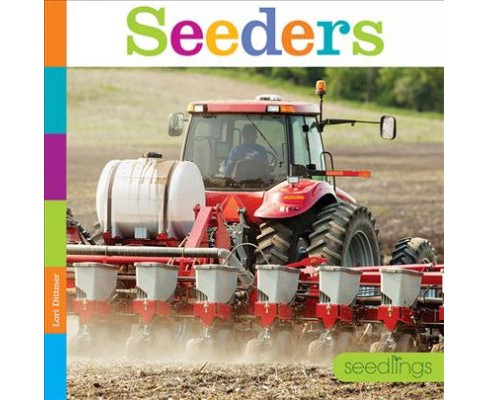 Seeders -  (Seedlings) by Lori Dittmer (Paperback) - image 1 of 1