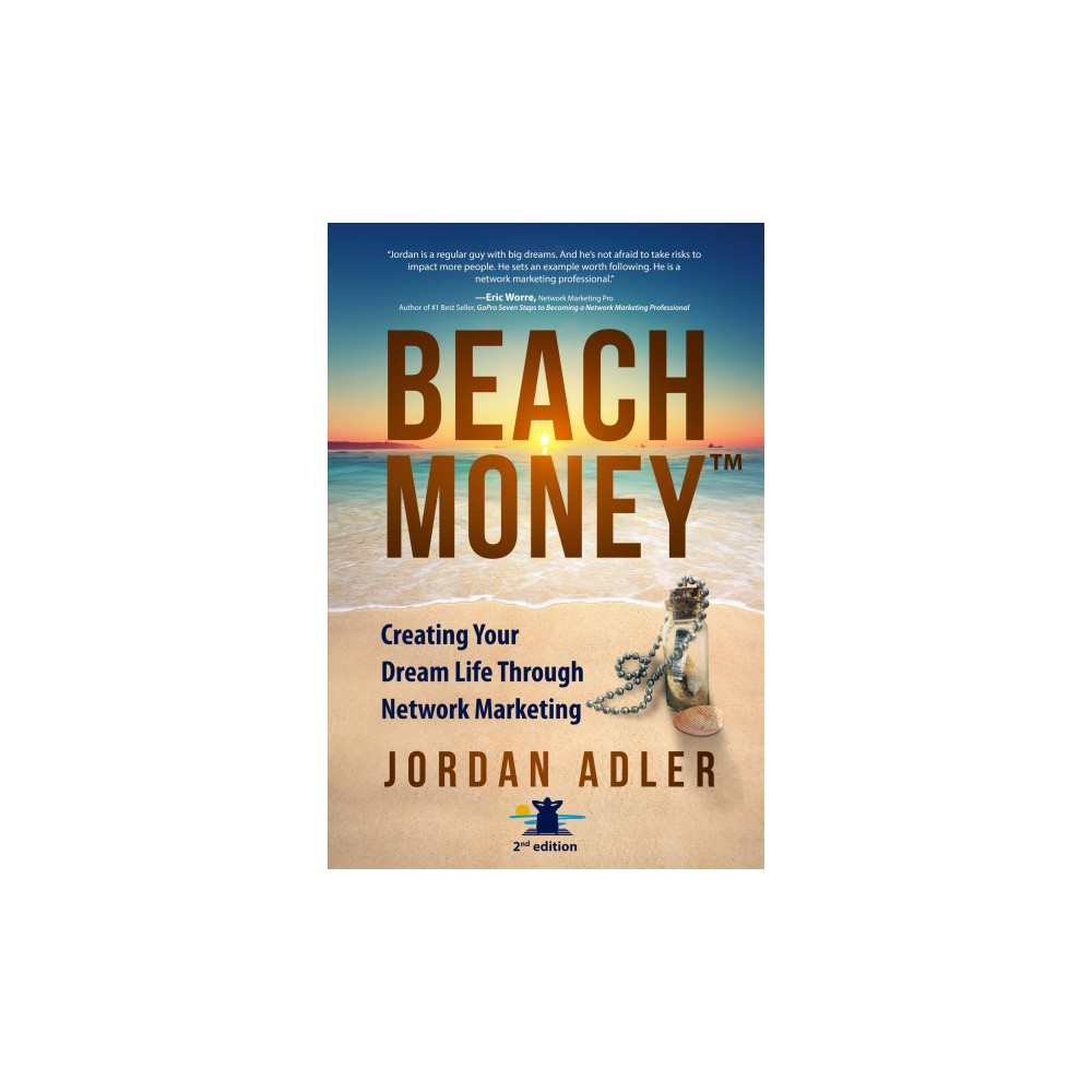 Beach Money : Creating Your Dream Life Through Network Marketing (Paperback) (Jordan Adler)