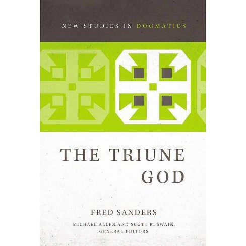 The Triune God - (New Studies in Dogmatics) by  Fred Sanders (Paperback) - image 1 of 1