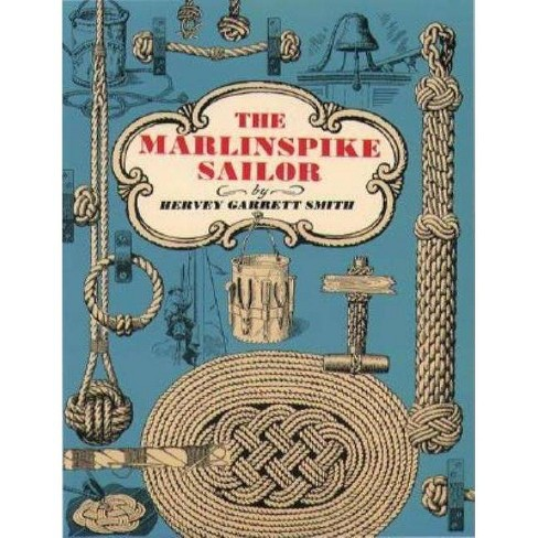 The Marlinspike Sailor - by  Hervey Garrett Smith (Paperback) - image 1 of 1