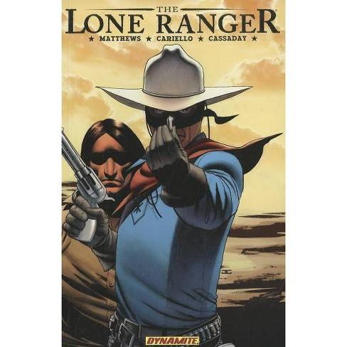 The Lone Ranger Volume 4: Resolve - by  Brett Matthews (Paperback) - image 1 of 1