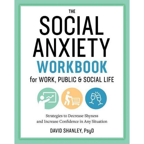 The Social Anxiety Workbook for Work, Public & Social Life - by  David Shanley (Paperback) - image 1 of 1