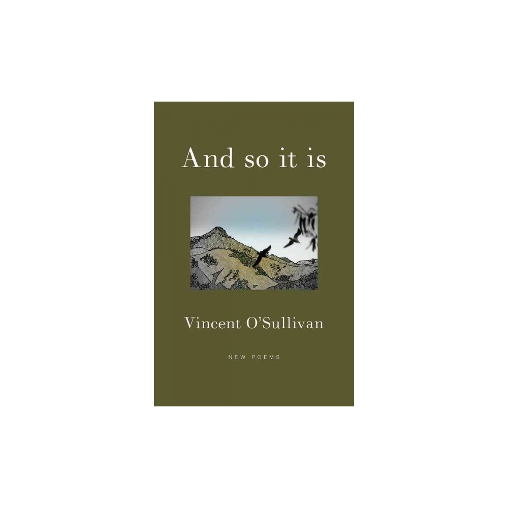 And So It Is (Paperback) (Vincent O'Sullivan)