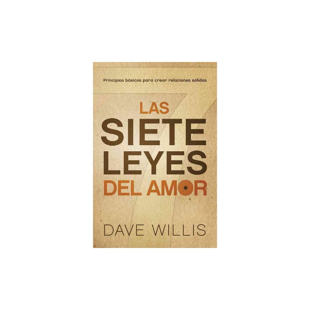 Las siete leyes del amor / The Seven Laws of Love (Paperback) (Dave Willis)