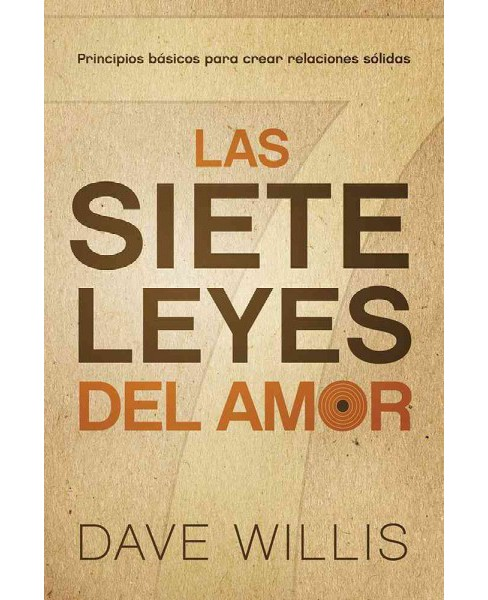 Las siete leyes del amor / The Seven Laws of Love (Paperback) (Dave Willis) - image 1 of 1