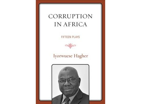 Corruption in Africa : Fifteen Plays -  by Iyorwuese Hagher (Paperback) - image 1 of 1