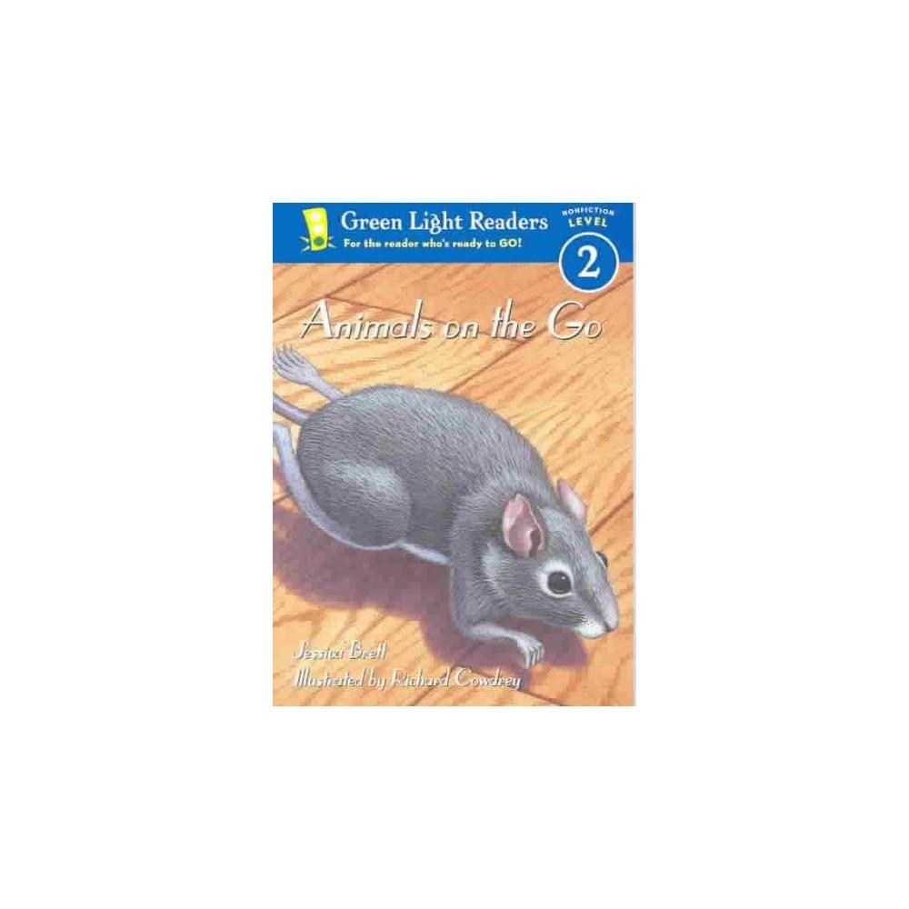 Animals on the Go ( Green Light Readers All Leavels) (Reissue) (Paperback)
