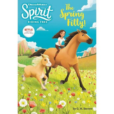 Spirit Riding Free: The Spring Filly! - by  G M Berrow (Paperback)