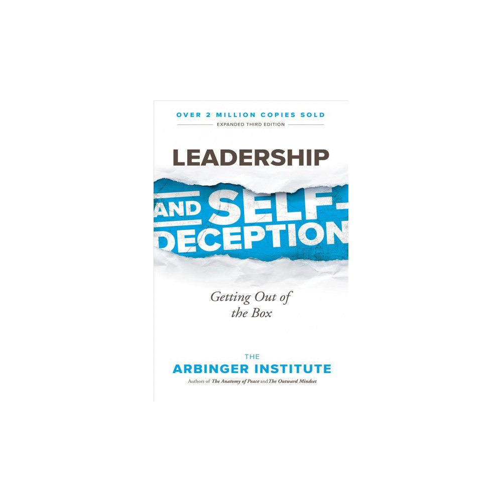 Leadership and Self-deception : Getting Out of the Box - 3 Expanded (Paperback)