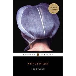 The Crucible - (Penguin Classics) by  Arthur Miller (Paperback)