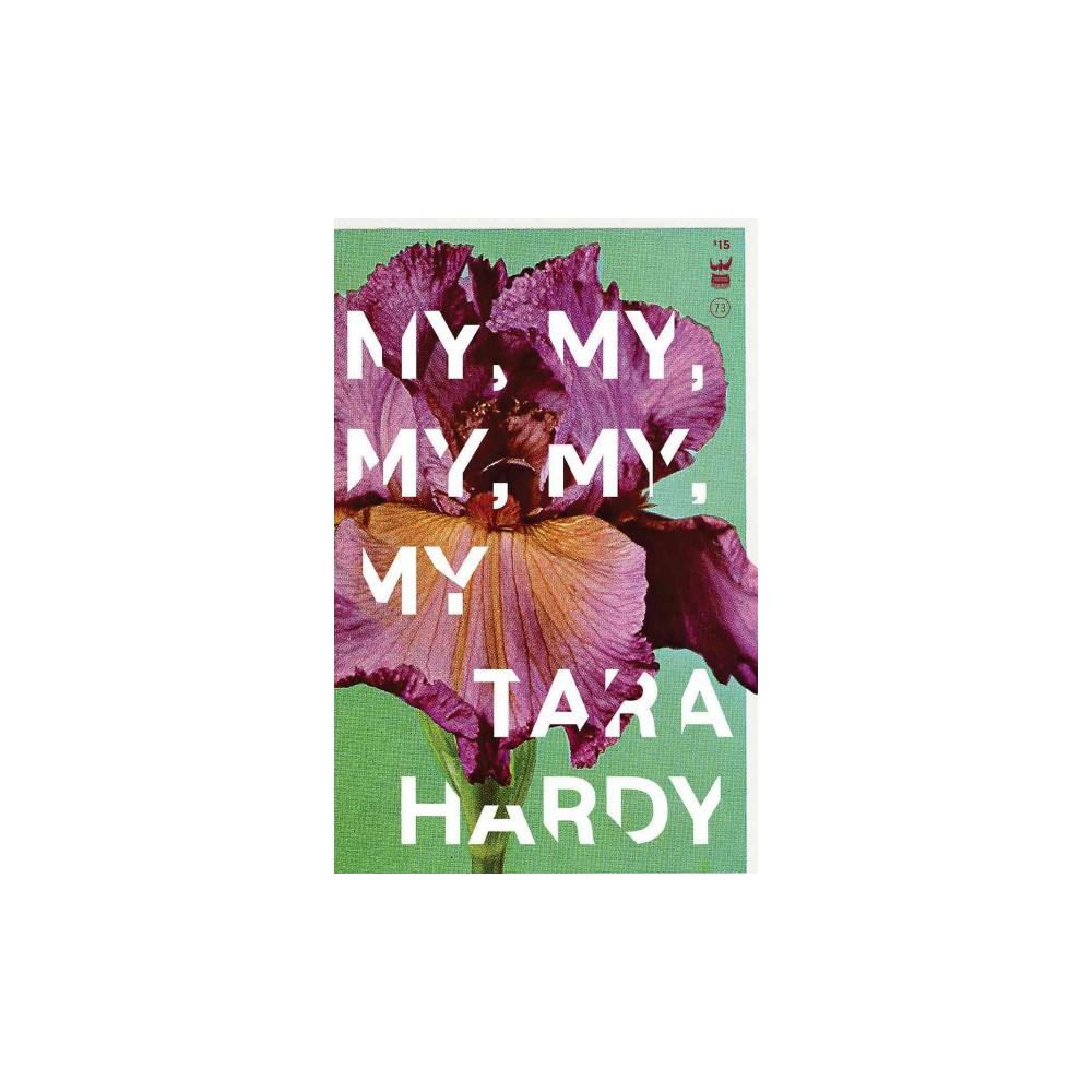 My, My, My, My, My (Paperback) (Tara Hardy)