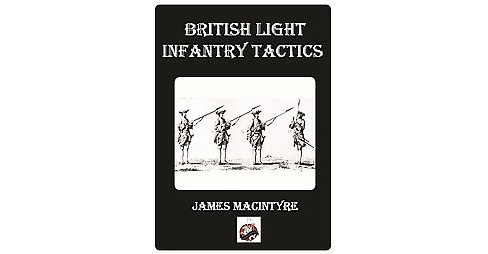 Development of British Light Infantry, Continental and North American Influences, 1740-1765 (Paperback) - image 1 of 1