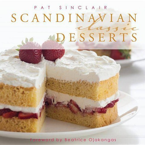 Scandinavian Classic Desserts - (Classics) by  Pat Sinclair (Hardcover) - image 1 of 1