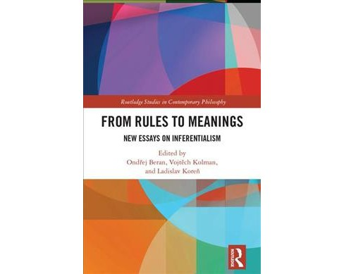 From Rules to Meanings : New Essays on Inferentialism (Hardcover) - image 1 of 1